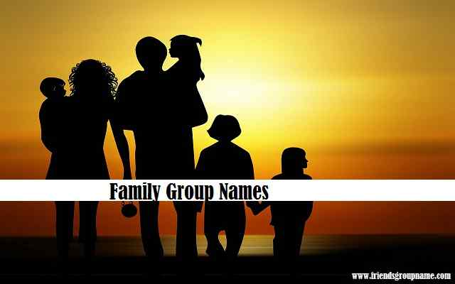 👪 Family Group Names { 2019 } for Funny, Best Names List