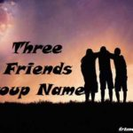 3 Friends Group Name