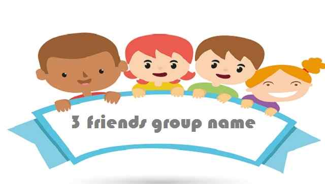 3 Friends Group Name 😍 [2019] For Whatsapp, Best Friends & Girl