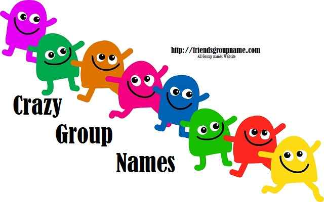 Crazy Group Names, Group Names