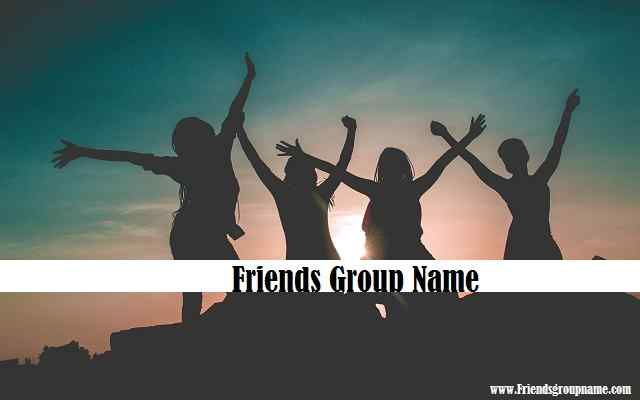 Friends Group Name List 👬 [ 2019 ] for Friends, Family