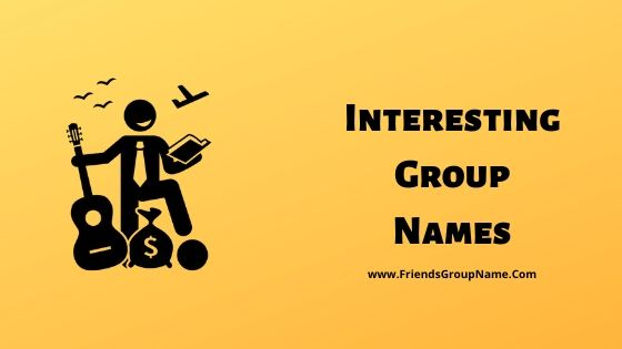 Interesting Group Names, Group Names