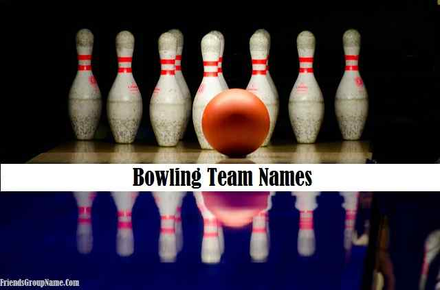 🎳 Bowling Team Names [ 2019 ] For Funny, Dirty, Best, Good