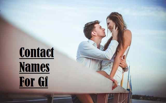 Contact Names For Gf, Girlfriend, Cutest And Good.