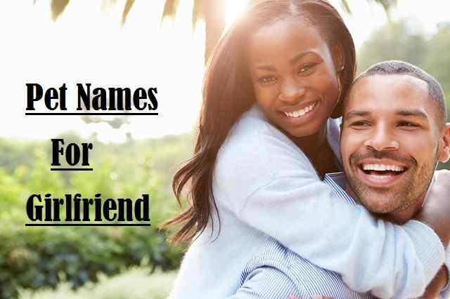 Pet Names For Girlfriend, Gf  Cute, Best, funny, Girlfriend
