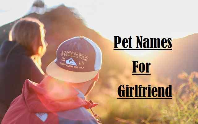 Pet Names For Girlfriend, Gf Cute, Best, funny, Girlfriend