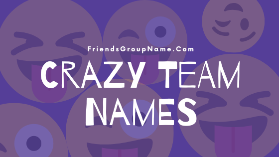 Crazy Team Names, crazy, team names