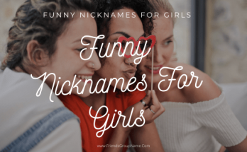 Funny Nicknames For Girls,