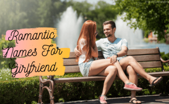 Romantic Names For Girlfriend, Girlfriend