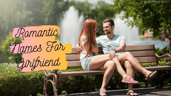 Romantic Names For Girlfriend, Girlfriend