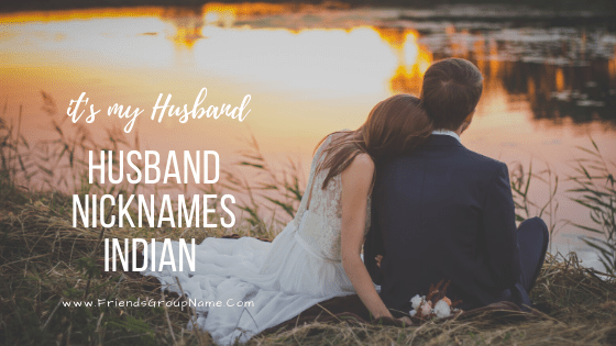 Husband Nicknames Indian, Husband