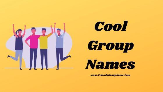 Cool Group Names, group names