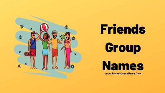 Friends Group Name, Group Names, Whatsapp Group Names
