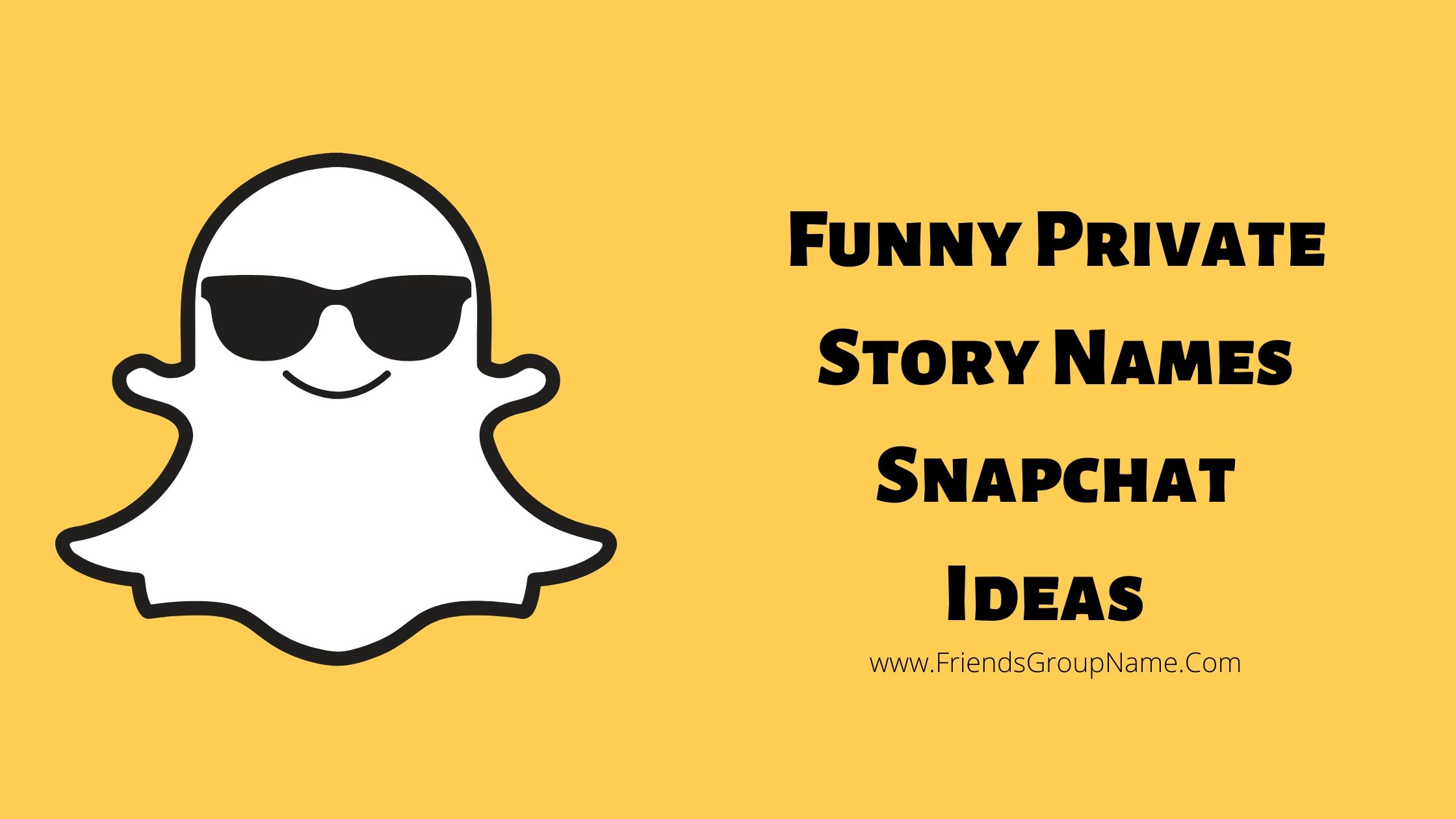 Funny Private Story Names Snapchat Ideas