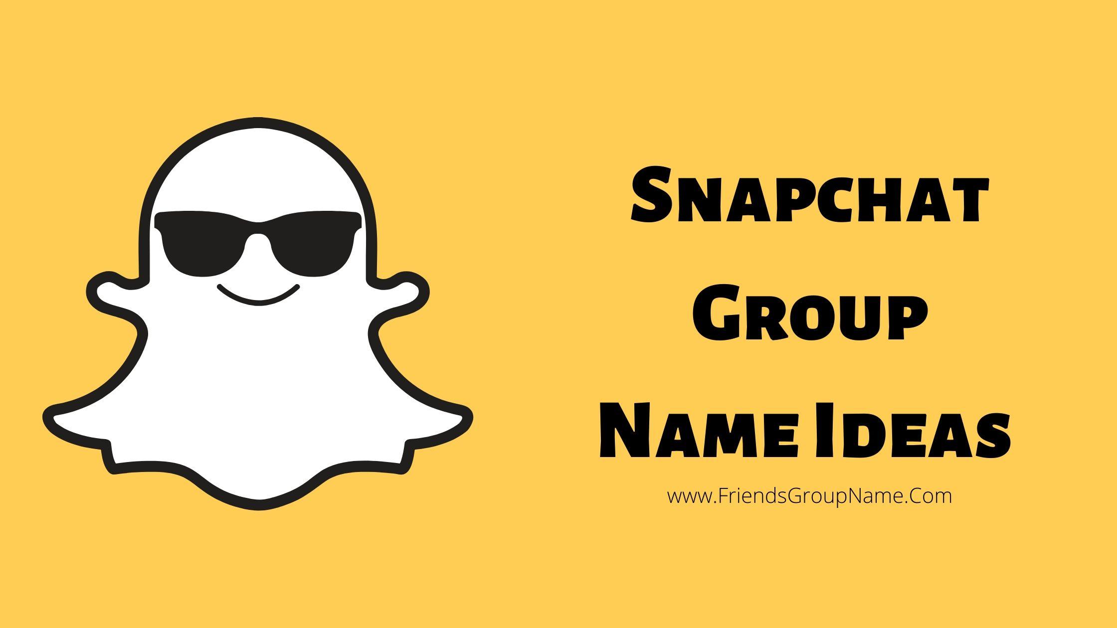 Snapchat Group Name Ideas