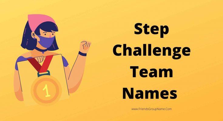 Step Challenge Team Names