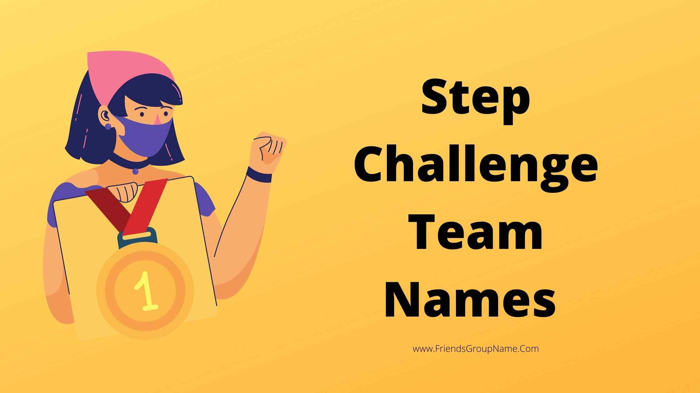 Step Challenge Team Names