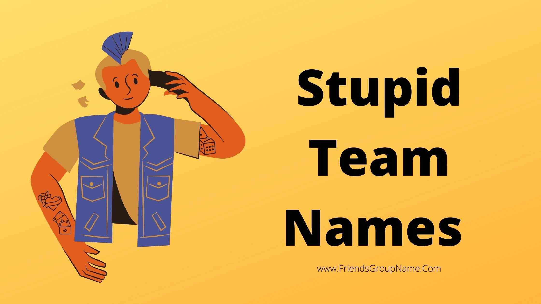 Stupid Team Names
