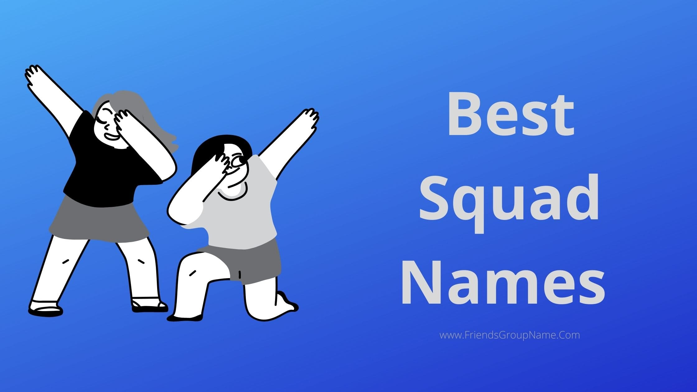 Best Squad Names