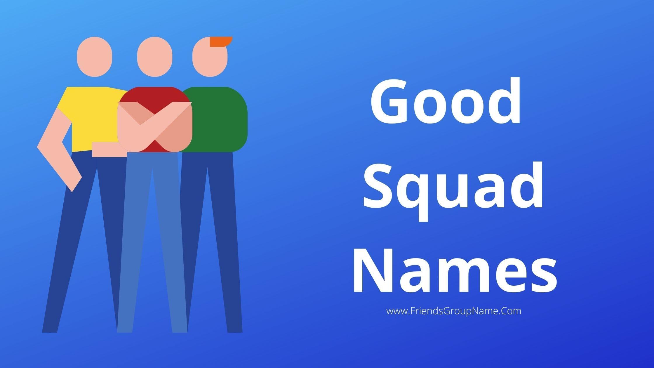 Good Squad Names