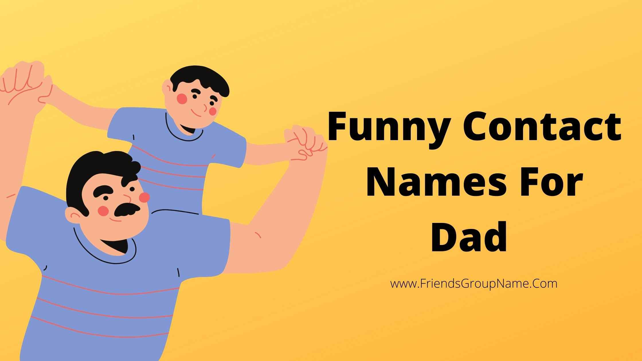 Funny Contact Names For Dad