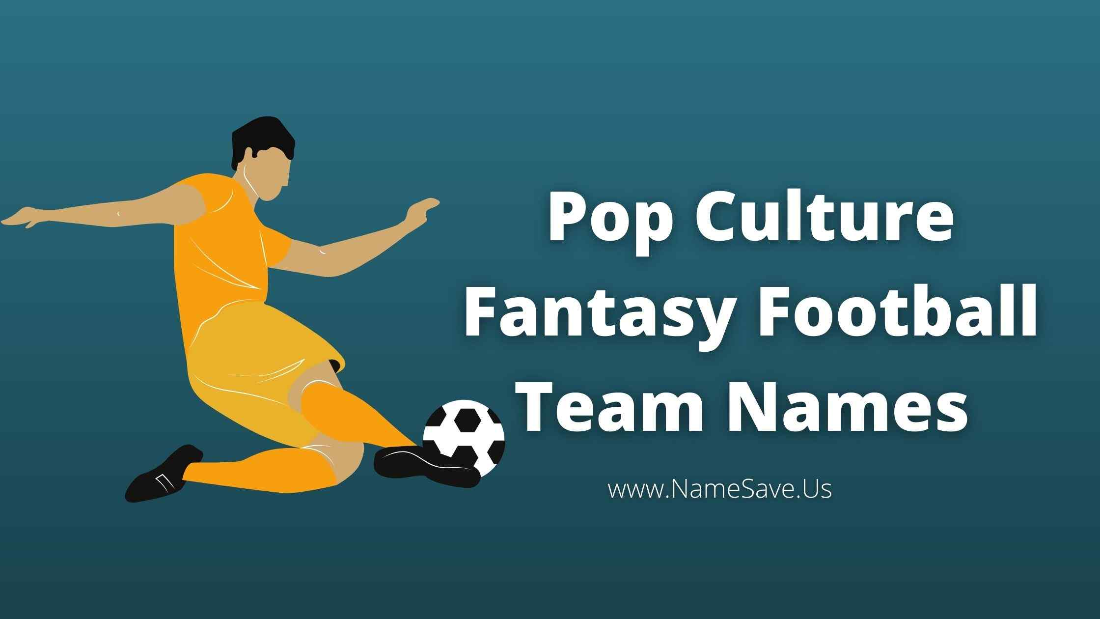 Pop Culture Fantasy Football Team Names